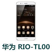 华为RIO-TL00官方线刷包_华为G7Plu